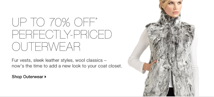 Up To 70% Off* Perfectly-Priced Outerwear