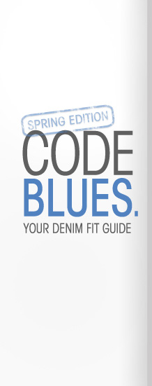 SPRING EDITION CODE BLUES. YOU DENIM FIT GUIDE