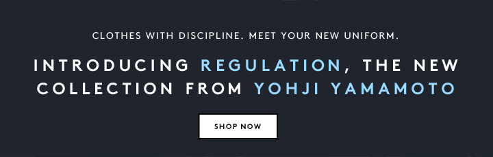 The new collection from Yohji Yamamoto has arrived: Introducing REGULATION.