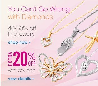 40-50% off fine jewelry. Extra 20% off coupon. Get coupon.