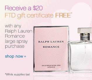 Ralph Lauren Romance. Receive $20 FTD gift certificate FREE*. Shop now.