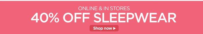 40% off Sleepwear