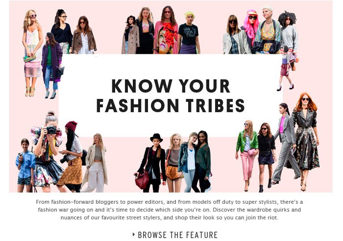 KNOW YOUR FASHION TRIBES - Browse the feature