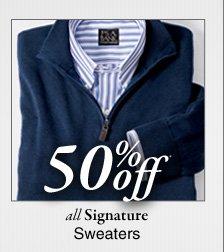 50% Off* Signature Sweaters