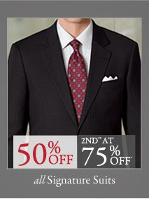 Signature Suits - 50% Off | 2nd** at 75% Off*