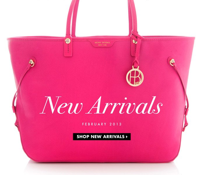 New Arrivals. FEBRUARY 2013. SHOP NEW ARRIVALS›