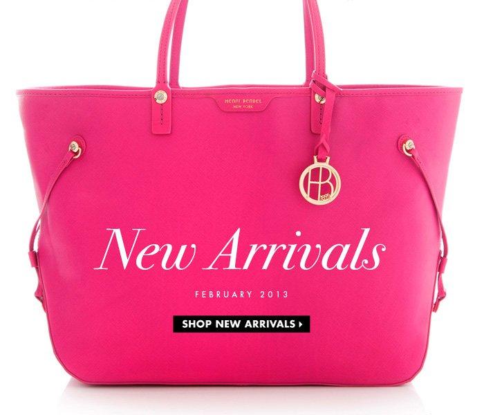 New Arrivals. FEBRUARY 2013. SHOP NEW ARRIVALS›