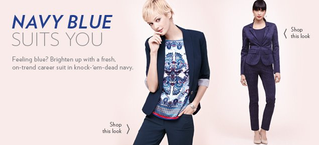Feeling blue? Brighten up with a fresh, on-trend career suit in knock-'em-dead navy.