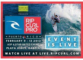 Rip Curl Por Puerto Rico 2013 - February 9-13, 2013 - ASP 4 Star Rated Event - Playa Jobos, Isabela, Puerto Rico - Watch LIve at live.ricpurl.com - Event is Live