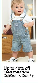 Up to 40% off Great styles from OshKosh B'Gosh®