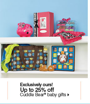 Exclusively ours! Up to 25% off Cuddle Bear® baby gifts