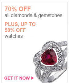 70% OFF all diamonds & gemstones | PLUS, UP TO 50% OFF watches | GET IT NOW