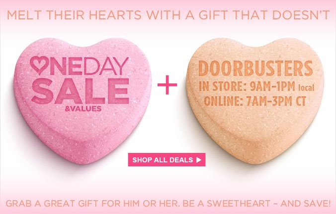 ONE DAY SALE & VALUES | DOORBUSTERS - IN STORE: 9AM-1PM LOCAL - ONLINE: 7AM-3PM CT | SHOP ALL DEALS