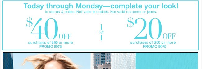 Save $40 off $90 or $20 off $50 in stores and online now!