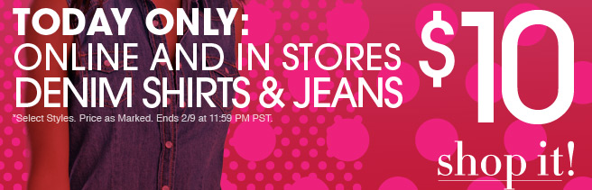 Today Only: Denim Shirts and Jeans $10