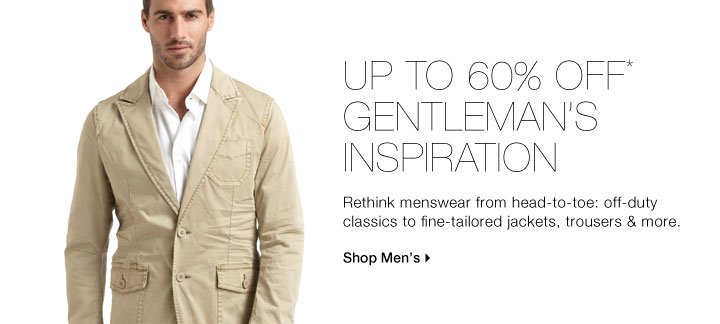Up To 60% Off* Gentleman's Inspiration