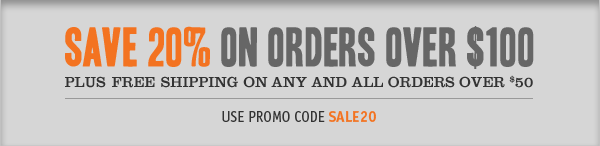 SAVE 20% ON ORDERS OVER $100 PLUS FREE SHIPPING ON ANY AND ALL ORDERS OVER $50: USE PROMO CODE SALE20