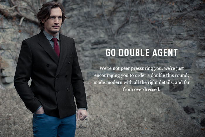 GO DOUBLE AGENT - We're not peer pressuring you, we're just encouraging you to order a double this round; made modern with all the right details, and far from overdressed.