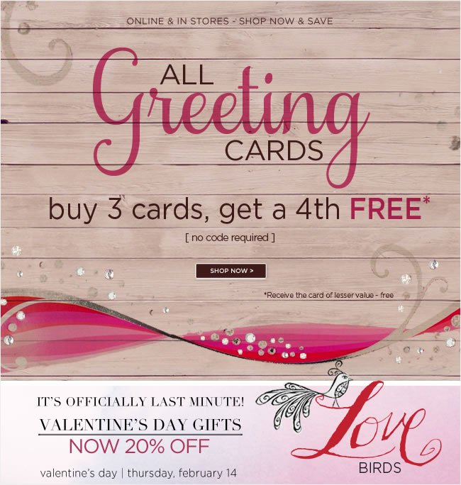 PAPYRUS Greeting Cards -  Buy 3 cards, get a 4th FREE!  Save on all greeting cards  Buy 3, Get a 4th FREE* No code required    Shop in stores or at www.papyrusonline.com    *Receive the card of lesser value - free   Shop at www.papyrusonline.com