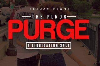 The PLNDR Purge