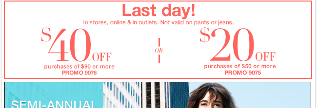 Last day! $20 off $50 or $40 off $90 in stores and online - shop now!