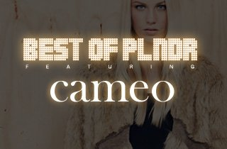 Best of PLNDR: Cameo