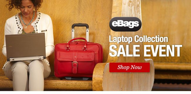 eBags Laptop Collection Sale Event. Shop Now >