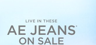 Live In These | AE Jeans On Sale