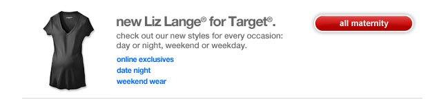 New Liz Lange® for Target®.
