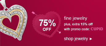 75% OFF fine jewelry | plus, extra 15% off with promo code: CUPID | shop jewelry