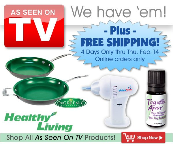 Free Shipping - Online orders only thru Feb. 14 - As Seen on TV Products from Healthy Living - America's Number One Healthcare Catalog