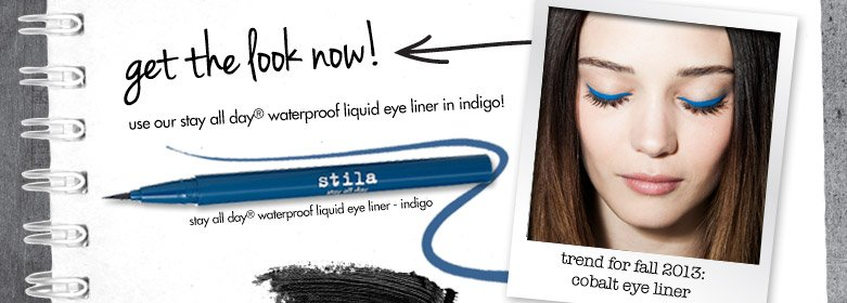 get the looknow! use our stay all day waterproof liquideye liner in indigo! trend for fall 2013:cobalt eye liner