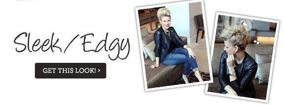 Sleek and Edgy - Get this look!