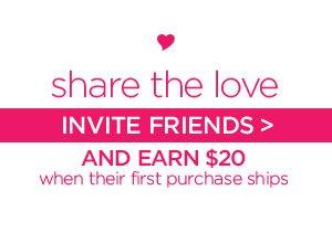 SHARE THE LOVE - INVITE FRIENDS