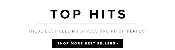 Top Hits: Best-Selling Styles Are Pitch Perfect - Shop Best Sellers