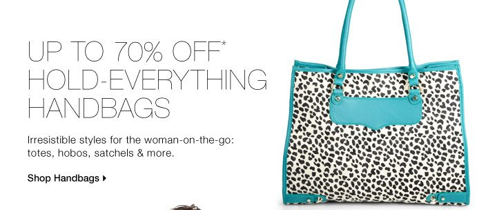 Up To 70% Off* Hold-Everything Handbags