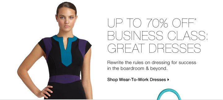 Up To 70% Off* Business Class: Great Dresses
