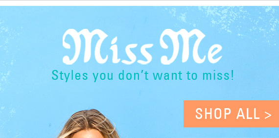 Shop All Miss Me