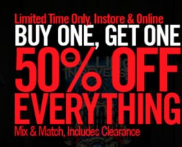 LIMITED TIME ONLY, INSTORE & ONLINE BUY ONE, GET ONE 50% OFF* EVERYTHING MIX & MATCH, INCLUDES CLEARANCE