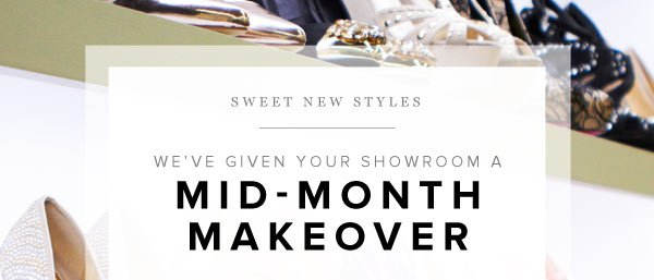 We've Given Your Showroom a Mid-Month Makeover - Shop Now