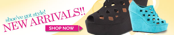 Shoe've Got Style! NEW ARRIVALS!