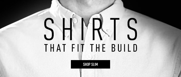 Shirts that fit the build