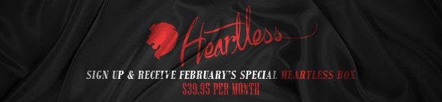Only $39.99! Sign Up Now for February's Heartless Box from Monark!