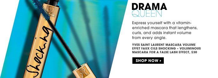 Drama Queen. Express yourself with a vitamin-enriched mascara that lengthens, curls, and adds instant volume from every angle. Yves Saint Laurent MASCARA VOLUME EFFET FAUX CILS SHOCKING — Voluminous Mascara for a False Lash Effect, $30. Shop now.