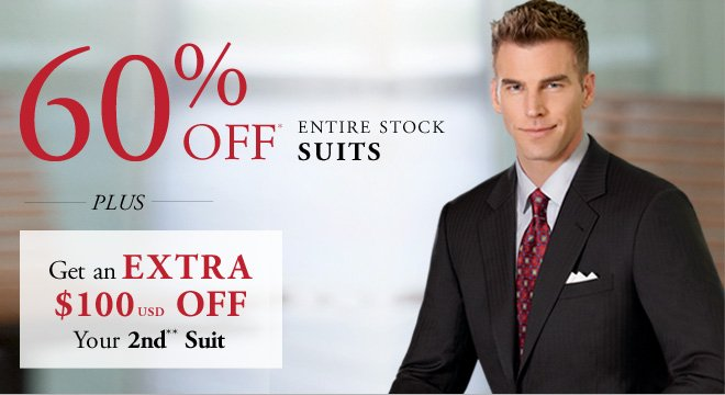 60% OFF* Suits PLUS Get an Extra $100 USD OFF Your 2nd** Suit