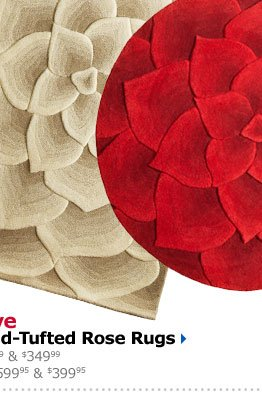 Save Hand-Tufted Rose Rugs $499.99 & $349.99 reg $599.95 & $399.95