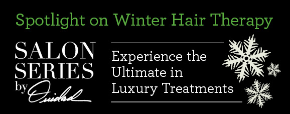 Spotlight on Winter Hair Therapy - SALON SERIES by OUIDAD --Experience the Ultimate in Luxury Treatments