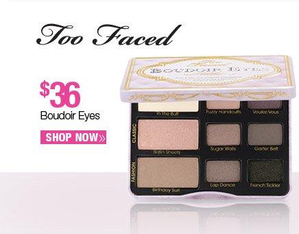 Too Faced Boudoir Eyes - $36