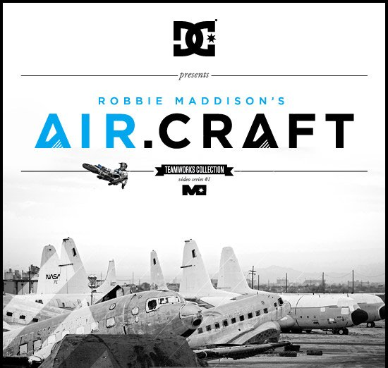 DC Shoes presents Robbie Maddison's Air.Craft. Teamworks Collection. Video series number 1
