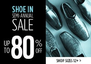 UP TO 80% OFF SIZES 12+